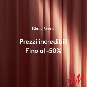 Black Week da H&M al Molo 8.44